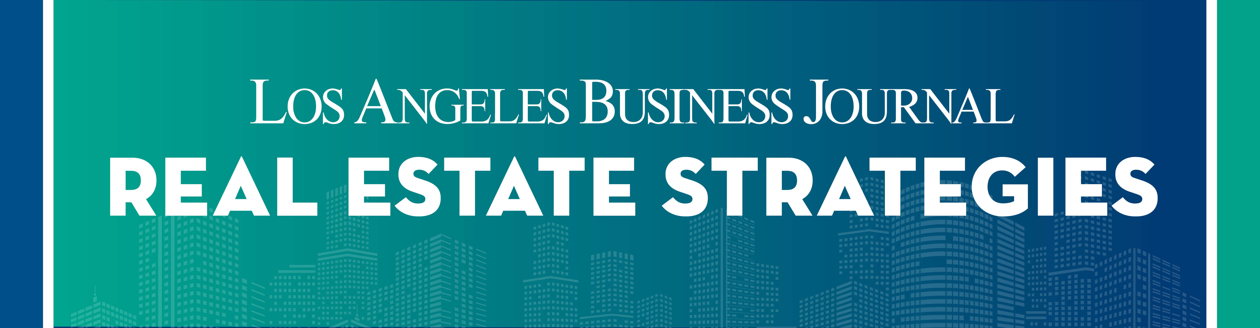 Los Angeles Business Journal Real Estate Advisory Virtual Event Banner